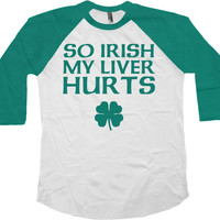 Funny St Patricks Day Shirt St Paddys Day T Shirt St Pattys Day Outfit Saint Patricks Day Party 3/4 Sleeve So Irish Baseball Tee - SA742