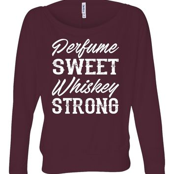 Perfume Sweet And Whiskey Strong  - Ladies, Flowy Long Sleeve Off Shoulder Tee