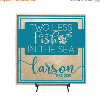 FALL SALE - Two less fish in the sea personalized Wedding Sign, Custom Last name, Newly wed gift, Anniversary Sign, Personalized home decor