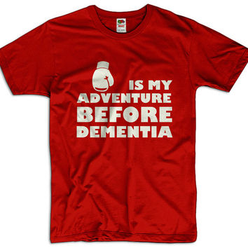 Boxing Is My Adventure Before Dementia Men Women Ladies Funny Joke Geek Clothes T shirt Tee Gift Present