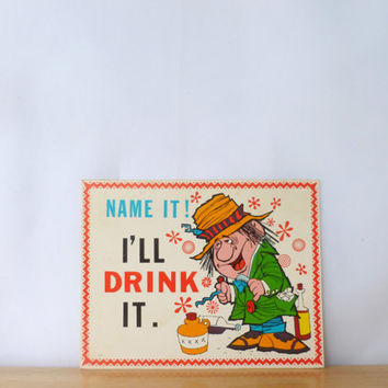 """Vintage Card Alcohol Humor """"Name It! I'll Drink It."""" Drunk Man Cartoon Illustration Booze Wino Funny Card Wall Hanging Plaque"""