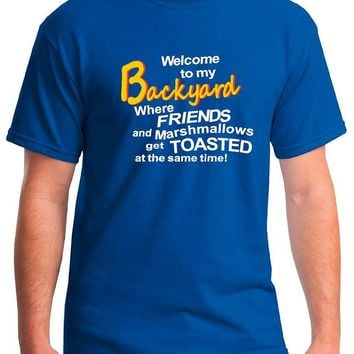 Funny T shirts; Welcome To My Backyard Where Friends And Marshmallows Get Toasted