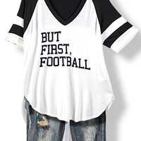 But First, Football Top - White and Black