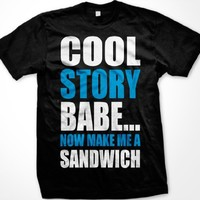 COOL STORY BABE - NOW MAKE ME A SANDWICH funny jersey - Men's Tee Shirt T-Shirt, Medium, Black