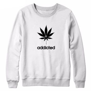 Pot Addicted Pullover Sweatshirt