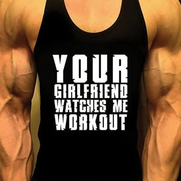 Mens Workout Tank Top. Fitness Tank. Racerback Tank. Muscle Tank. Mens Fitness. Gym Tank. Workout Shirt. Yo Girlfriend Watches Me Workout