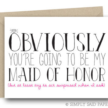 Obviously you're going to be my Maid of Honor - Wedding Stationary, Maid of Honor Card, Funny Maid of Honor, Blank Card, Greeting Card
