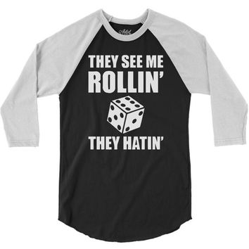 they see me rollin they hatin 3/4 Sleeve Shirt