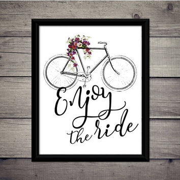 Enjoy the Ride - Watercolor Flowers, Bike, Motivational Print, Instant Download, Digital Art, Printable, Decor, Gift, Sign, Travel, Vintage