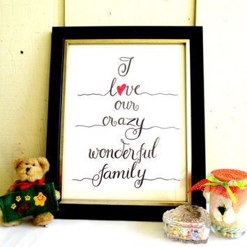 Quote Print, Printable wall art decor poster, Inspirational love, digital typography - I love our crazy wonderful family by Sammy's Studio