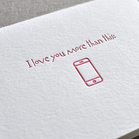 Letterpress 'I love you more than my iphone' geek, cards with matching envelope