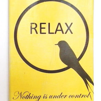 Motivational Print  -Relax nothing is under control  - Handmade canvas print - Bird canvas print - Typography print - inspirational  print