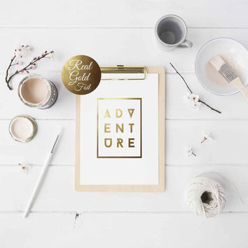 Adventure, Gold Typography Art, Real Gold Foil, Adventure Quote, Travel Quote, Wall Gallery, Wall Art Quote, Print 5x7, 8x10, 11x14.