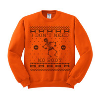 Crewneck - I Don't Need No Body - Sweater Jumper Pullover Funny Saying Phrase Slogan Quote Womens Ladies Outfit Oversized