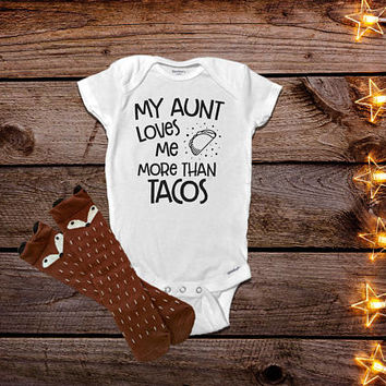 Taco Onesuit®, Funny Baby Onesuits®, Aunt Onesuit®, Auntie Onesuit®, My Aunt Loves Me Onesuit®, Hipster Baby Clothes, Taco Tuesday Onesuit®