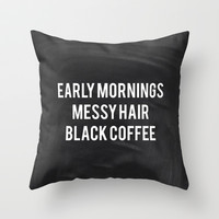 Black Coffee Throw Pillow by Jeans and Tees and Travel and Cakes