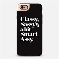 Classy, Sassy and a bit Smart Assy iPhone 6 case by Rex Lambo | Casetify