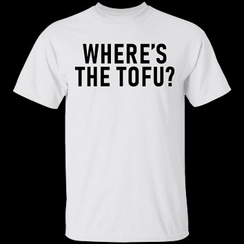 Where's The Tofu T-Shirt