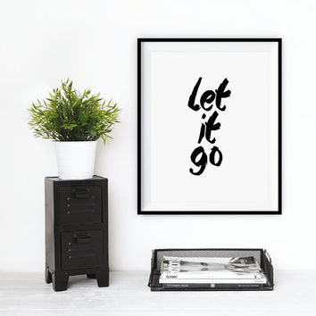 "Typography Art ""Let It Go"" Wall Art Inspirational Quote Black and White Print Typographic Print"
