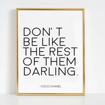 COCO CHANEL QUOTES Coco Chanel Wall Decal Don't Be Like Rest Of Them Darling Fashion Wall art Fashion Art Printable Art Inspirational Poster