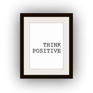 Think positive quote Printable Wall Art black and white print decal positive thinking quote nursery teen kid poster motivational life decor