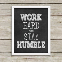 Work Hard and Stay Humble Art Print 8 x 10 INSTANT Digital Download Printable