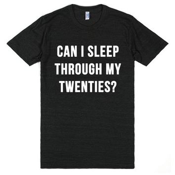 Can I Sleep Through My Twenties?