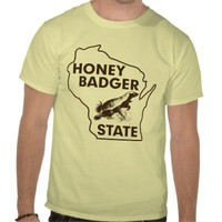 Wisconsin Honey Badger State Tshirts from Zazzle.com