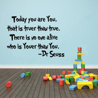 Today you are You, that is truer than true.. Dr Seuss Vinyl Wall Decal Sticker Art