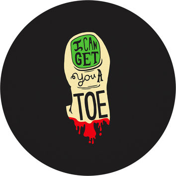 I Can Get You a Toe Circle Wall Decal