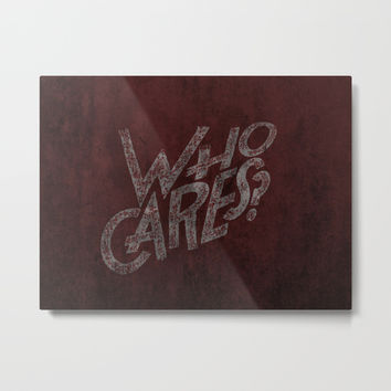 So... Who cares? Wall art graffiti style, dark background mixed with scarlet, bloody red Metal Print by Casemiro Arts - Peter Reiss