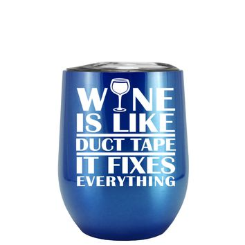 Wine is Like Duct Tape on Translucent Blue 12 oz Stemless Wine Tumbler