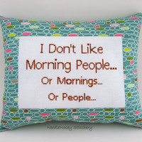 Funny Cross Stitch Pillow, Teal Pillow, Morning People Quote