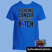 Fighting Colon Cancer Now That's a Bitch Funny Shirts