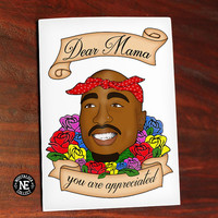Dear Mama You Are Appreciated - Tupac Shakur Lyrics Inspired Card -  4.5 X 6.25 Inch Mother's Day or Birthday Card