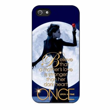 Once Upon A Time Regina Evil Queen Believe iPhone 5/5s Case