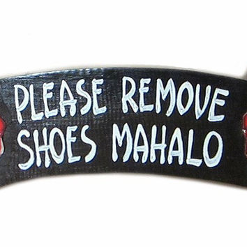 Please Remove Shoes, Mahalo Red Hibiscus Sign