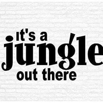 Its A Jungle Out There Inspirational Words Quote Home Decor Vinyl Wall Art Stickers Decals Graphics