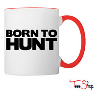 born to hunt Coffee & Tea Mug