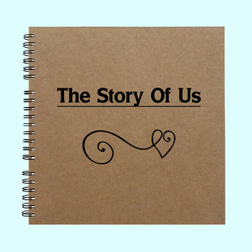 The Story of Us - Book, Large Journal, Personalized Book, Personalized Journal, , Sketchbook, Scrapbook, Smashbook
