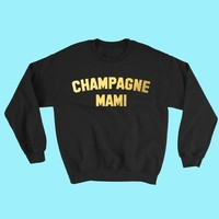 Champagne Mami Sweatshirt Hoodie Drake Cute Tops Tumblr Sexy Hip Hop Rap Shirt Feminist Teen Girl African American Clothing Tops