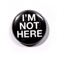 Disturbia Clothing - I'm Not Here Pin Badge