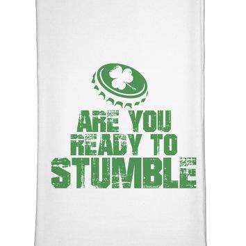 Are You Ready To Stumble Funny Flour Sack Dish Towel by TooLoud
