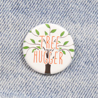 Tree Hugger 1.25 Inch Pin Back Button Badge