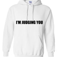 I'm judging you Hoodie