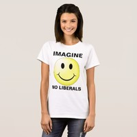 IMAGINE NO LIBERALS T-shirts