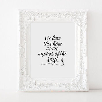 HEBREWS 6:19,We Have This Hope As An Anchor Of The Soul,Black Heart Print,Scripture Verse,Hebrews Quote,Typography,Positive Quote,Quote Art