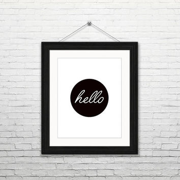 Hello, 8x10 digital download, typography print, black and white, home decor, modern, instant print, printable wall art, housewarming gift