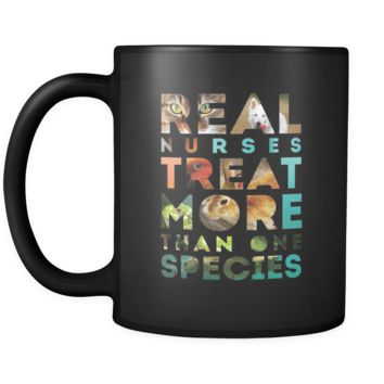Vet nurse Real nurses treat more than one species 11oz Black Mug
