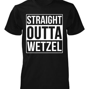 Straight Outta Wetzel County. Cool Gift - Unisex Tshirt